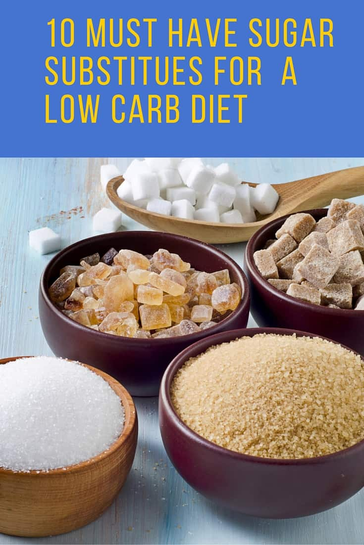 10 Must Have Sugar Substitues for a Low Carb Diet