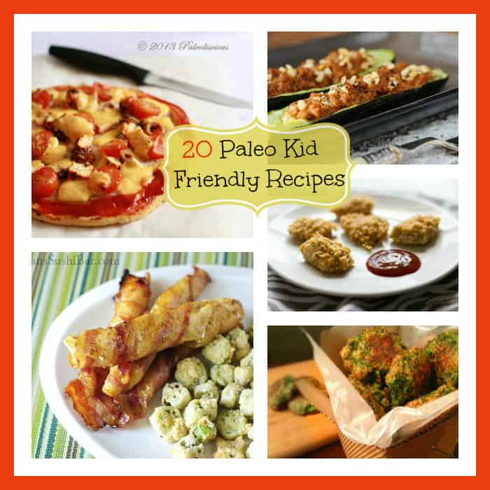 20 Paleo Kid Friendly Recipes