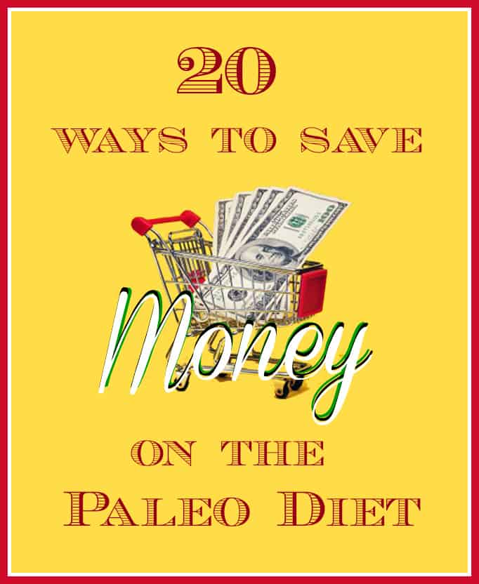 20 Ways to Save Money on the Paleo Diet