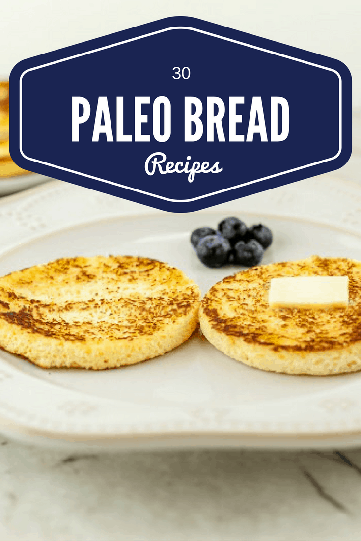 30 Paleo Bread recipes