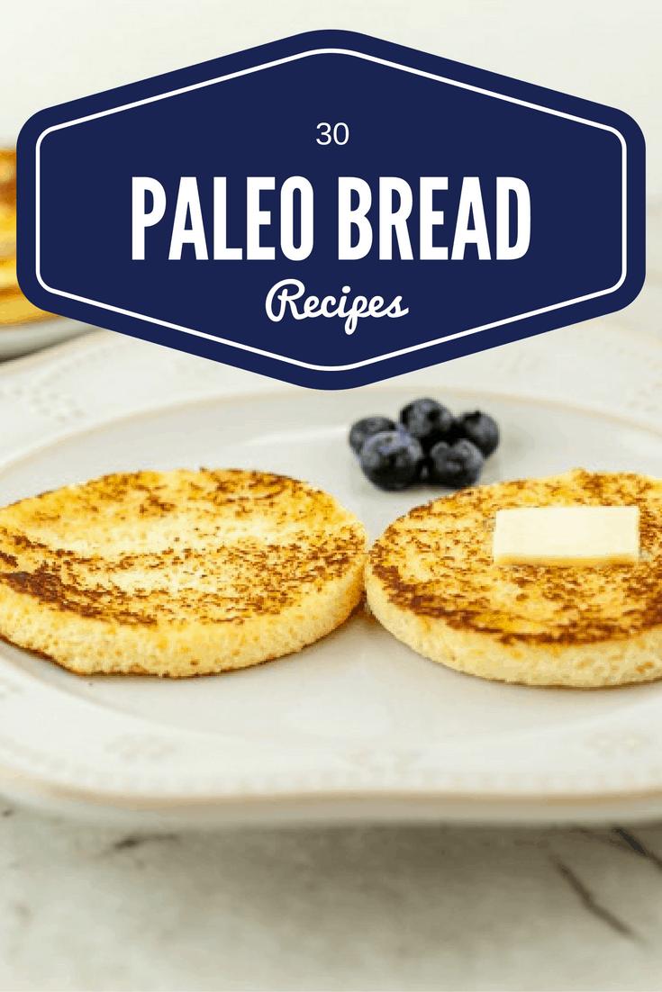 30 Paleo Bread recipes