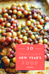 30 Paleo Lucky New Year's Food Recipes