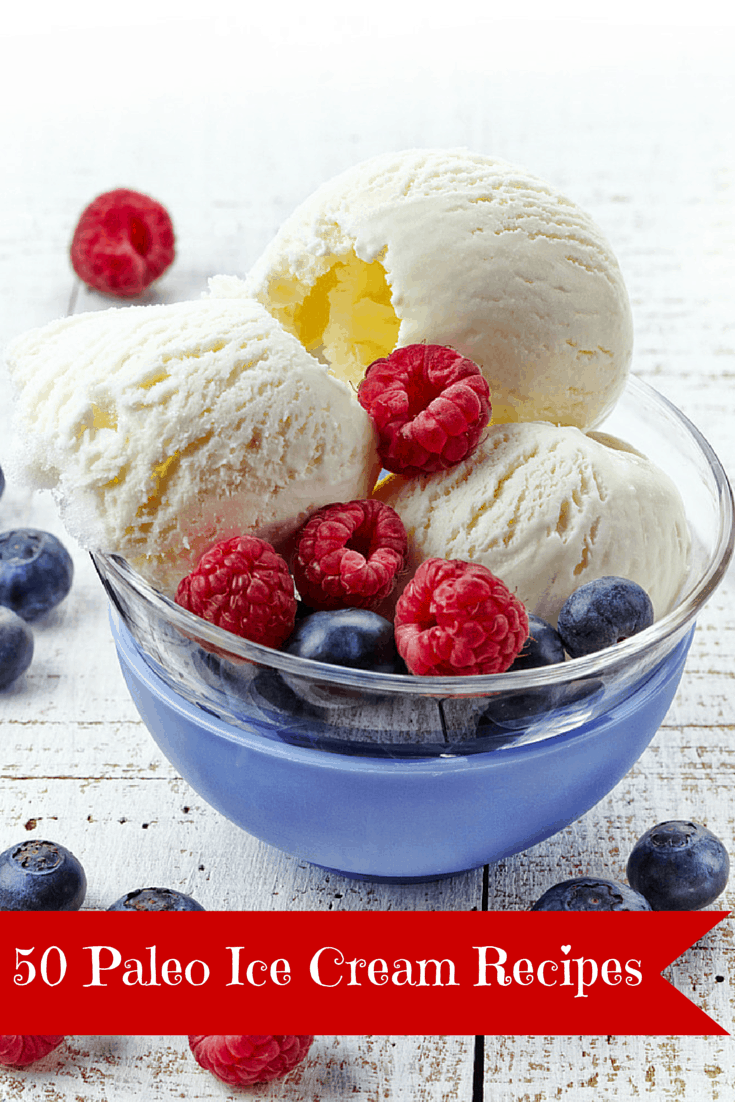 50 Paleo ICe Cream Recipes