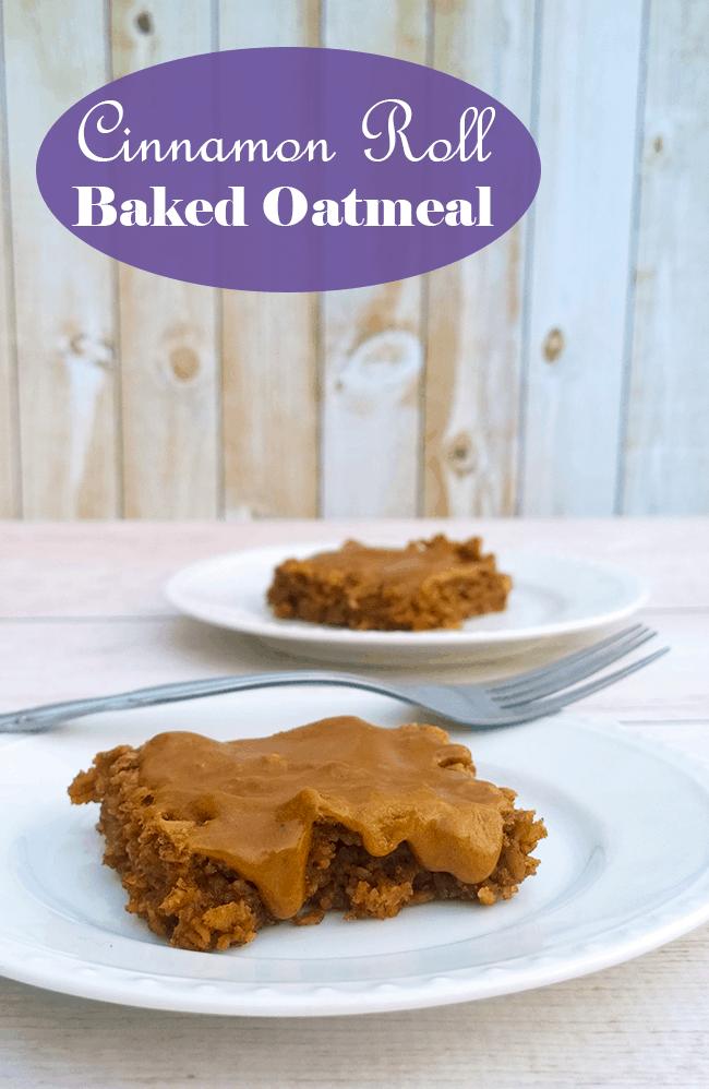 Cinnamon roll baked oatmeal with caramel vanilla glaze - A Girl Worth Saving