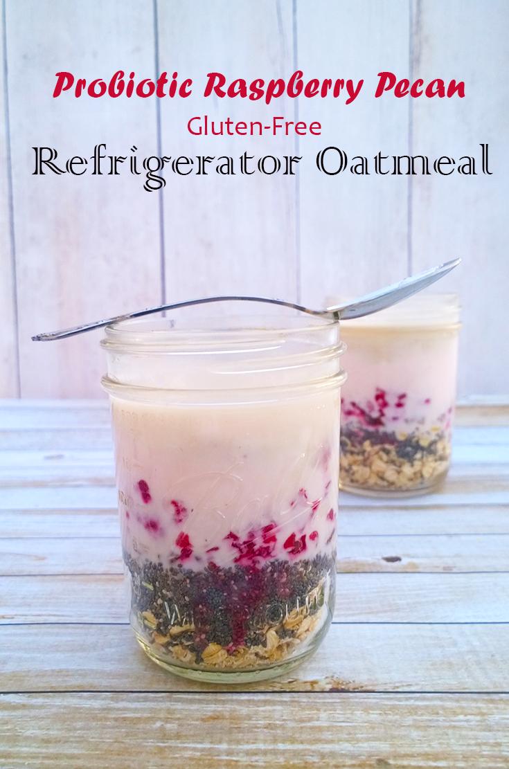 Probiotic raspberry pecan refrigerator oatmeal, gluten-free - A Girl Worth Saving