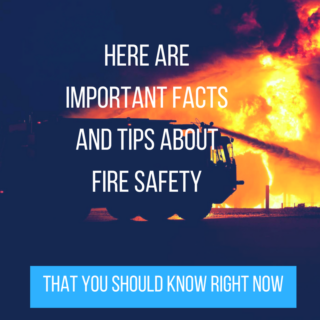 Here are Important Facts and Tips about Fire Safety that You should Know Right Now