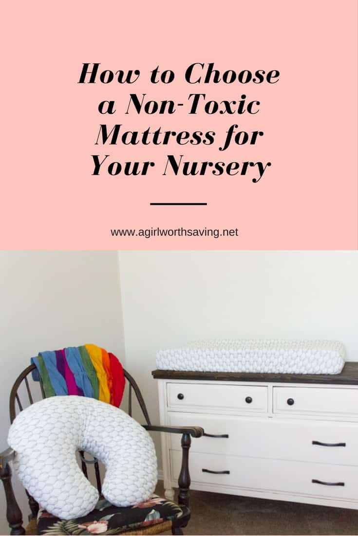 How to Choose a Non-Toxic Mattress for Your Nursery - A Girl Worth Saving