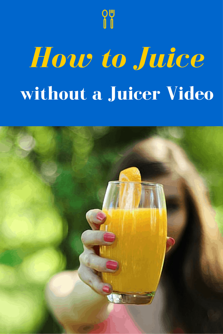 How to Juice without a Juicer Video
