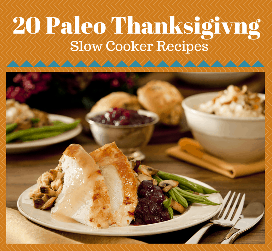20 Paleo Thanksgiving Slow Cooker Recipes