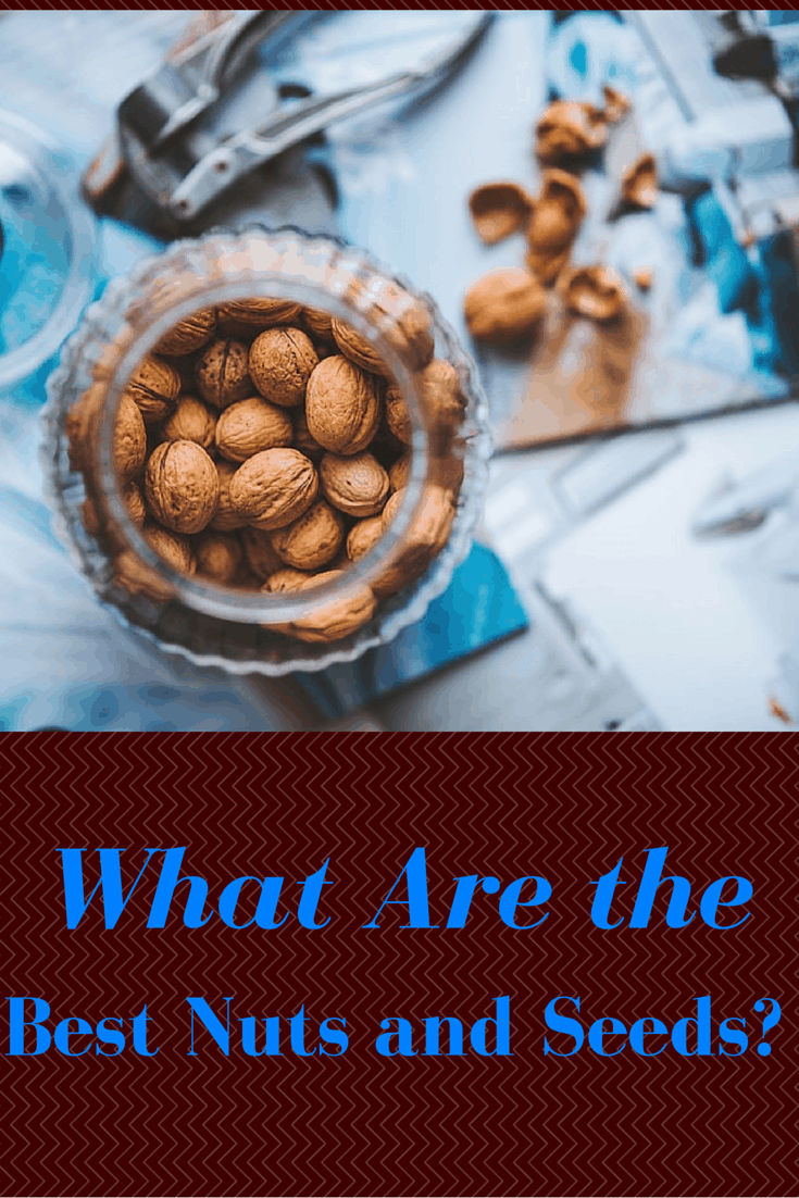 What Are the Best Nuts and Seeds?