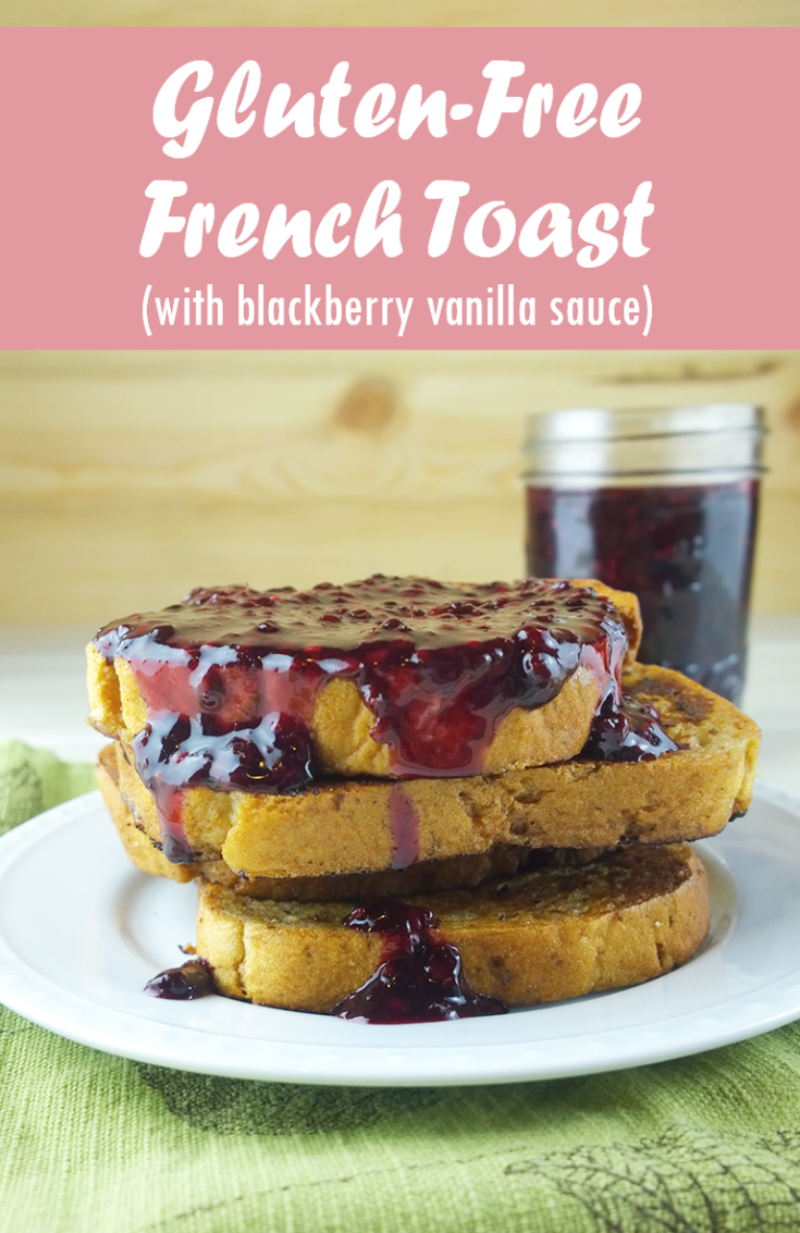 Gluten-free french toast with blackberry vanilla sauce - A Girl Worth Saving