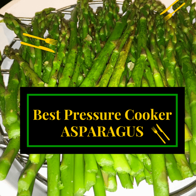 Best Pressure Cooker Asparagus With An Instant Pot