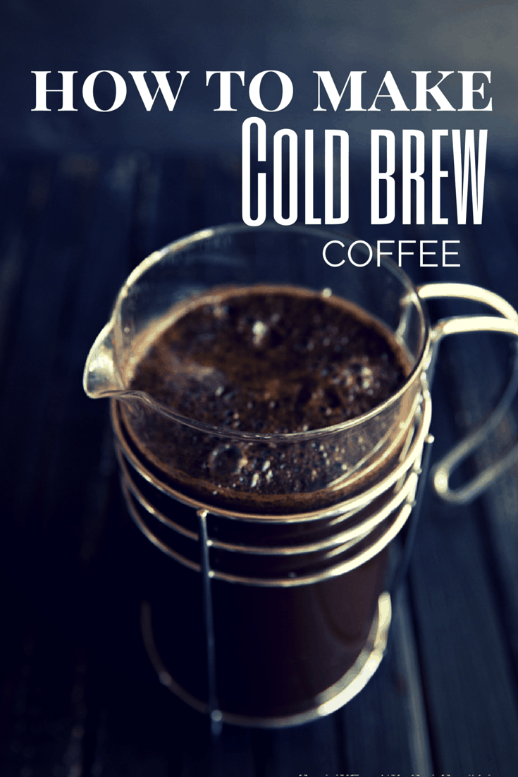 How to make Cold Brew Coffee in a French Press - Paleo Recipes, Gluten ...
