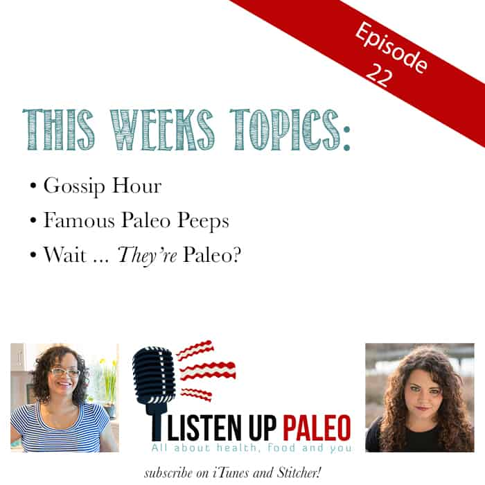 Paleo Podcast Celebrities that are paleo