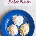 Guide to Paleo Flours